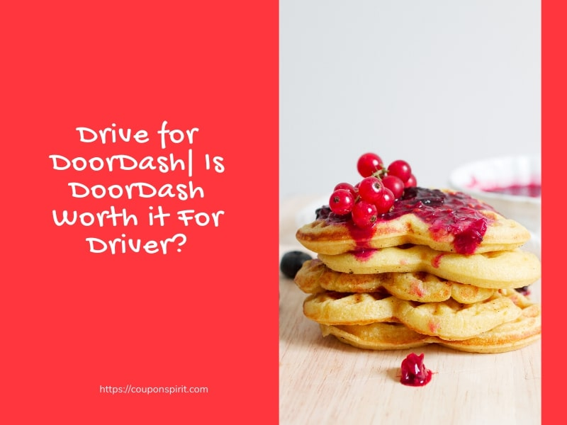 Drive for DoorDash | Is DoorDash Worth it For Driver? 2020