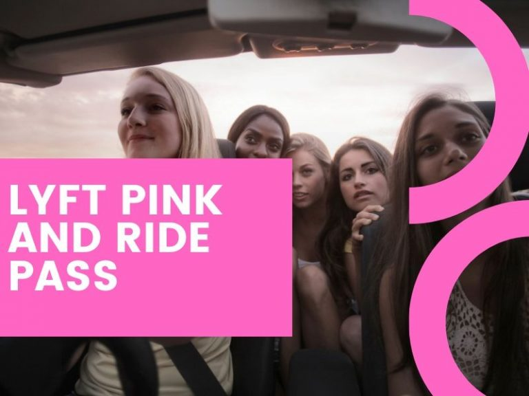 Lyft Pink & Lyft Ride Pass? What Worth to Buy in 2020?