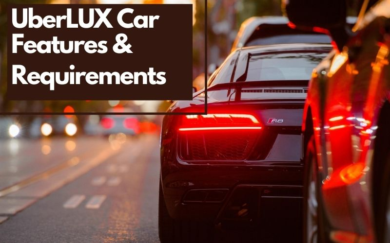 UberLUX Car List & Requirements