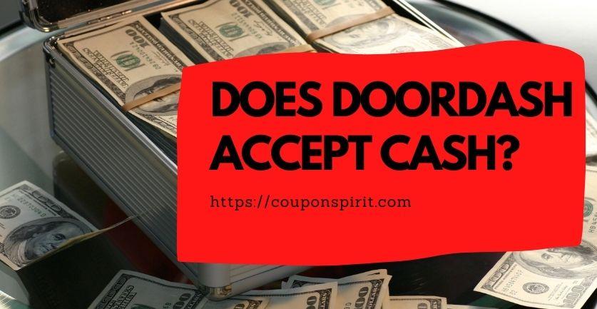 Does Doordash Accept Cash?