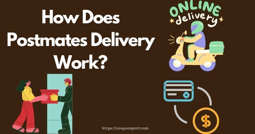 How Does Postmates Delivery Driver Work?
