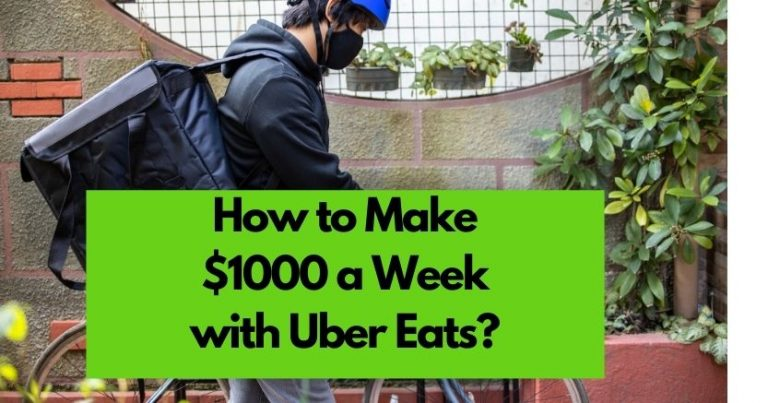 How to Make $1000 a Week with Uber Eats?